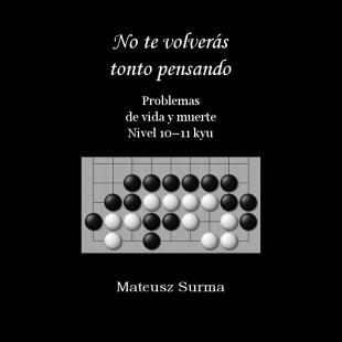 no_te_volveras_tonto_pensando_problemas_de_vida_y_muerte_para_10_11_kyu_es.png