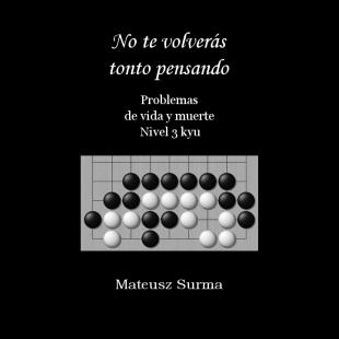 no_te_volveras_tonto_pensando_problemas_de_vida_y_muerte_para_3_kyu_es.png