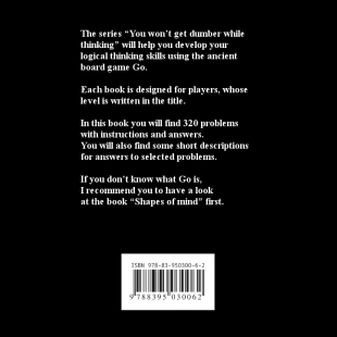 you_wont_get_dumber_while_thinking_life_death_go_problems_for_4_5_kyu_en_back_cover.png