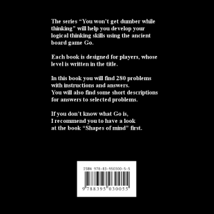 you_wont_get_dumber_while_thinking_life_death_go_problems_for_6_7_kyu_en_back_cover.png